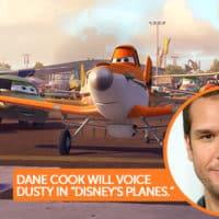 Dane Cook will voice Dusty in Disney's Planes