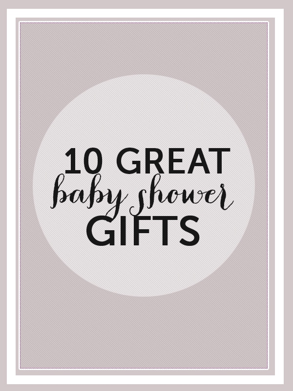 10 Great baby shower gifts