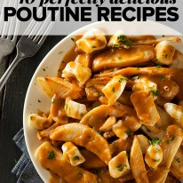 10 Perfectly Delicious Poutine Recipes - Learn all about real Canadian poutine and check out this incredible list of poutine recipes!