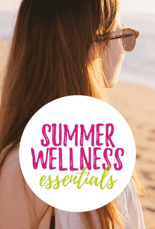 5 Summer Wellness Essentials for Women