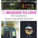 10 Reasons to Love the Samsung Family Hub Refrigerator