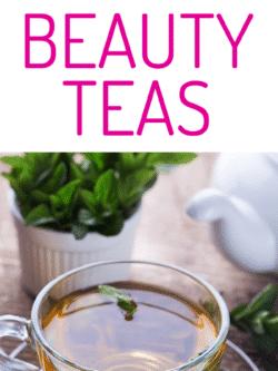 Beauty Teas - 7 Herbal Teas for Glowing Skin #skincare #tea #beauty