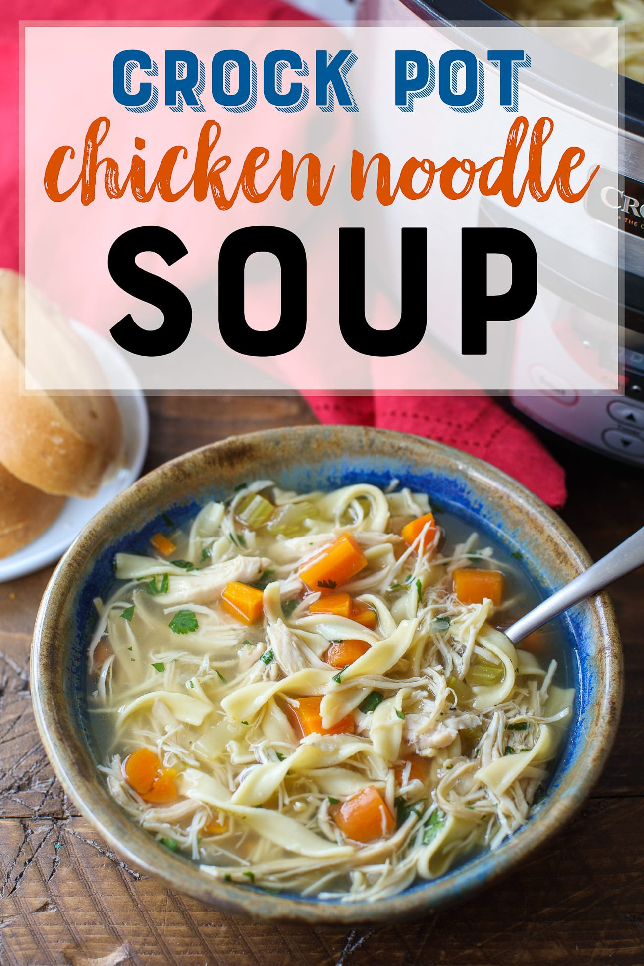 Crock Pot Chicken Noodle Soup Recipe - Slow Cooker Chicken Soup - Best Chicken Noodle Soup #Soup #Recipe #Chicken #CrockPot #SlowCooker